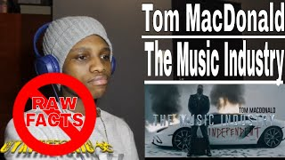 "Tom MacDonald - ""The Music Industry"" - [REACTION]"