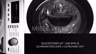 Miele WT1 - WTF115 WCS Series 120 - QuickPower 60° & Schranktrocken | Cupboard dry