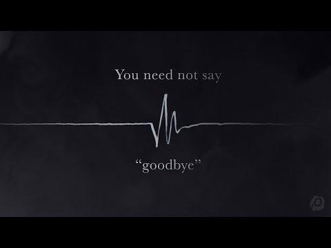 You Need Not Say Goodbye