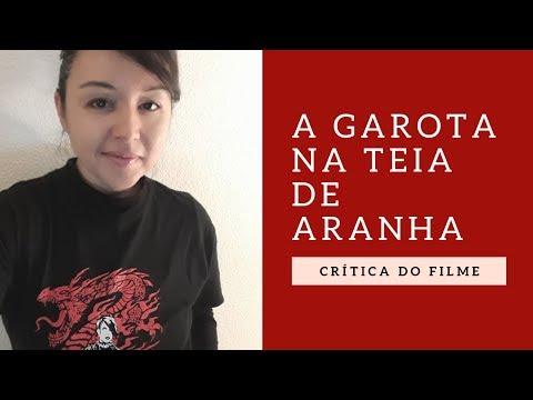 CRÍTICA | A garota na teia de aranha, o filme!