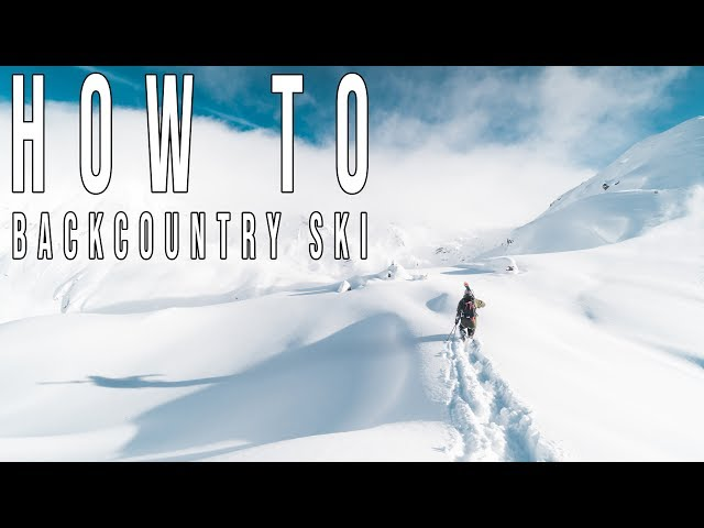 HOW TO BACKCOUNTRY SKI (ULTIMATE GUIDE & VIDEO)