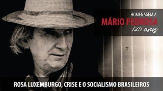 #AOVIVO | Rosa Luxemburgo, crise e o socialismo brasileiros | Mário Pedrosa, 120 anos