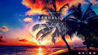 RANDALL   WAHRAN (AYA Remix)