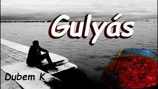 Gulyás   Dubem K (prod. By Dubem K) [Official Music Video]