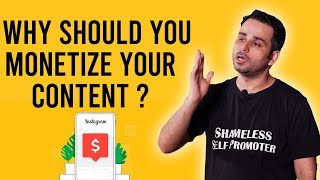 Why should you monetize your content?