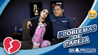 Problemas de pareja | Sarco Entertainment