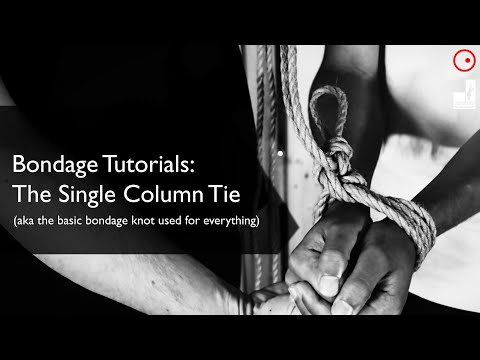 Bondage Basics Tutorials: The Single Column Tie