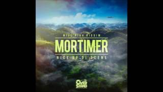 Mortimer   Nice Up Di Scene (Mile High Riddim)