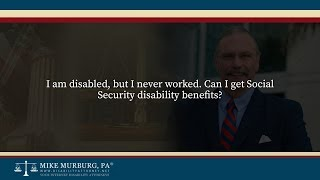 Video thumbnail: I am disabled, but I never worked. Can I get Social Security disability benefits?