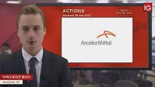 ARCELORMITTAL - Bourse - Action ArcelorMittal, création d'un nouveau plus bas - IG 26.05.2017