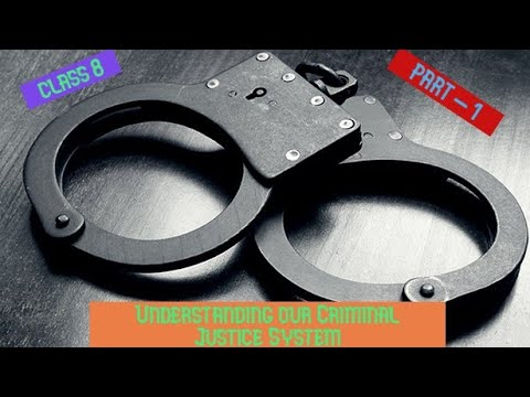 Class 8 - Chapter 6 - Understanding our Criminal Justice System