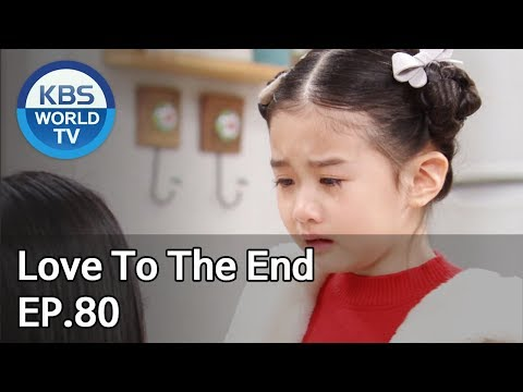 Love To The End | 끝까지 사랑 EP.80 [SUB: ENG, CHN/2018.12.04]