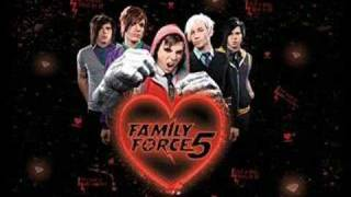 Family Force 5-Replace me