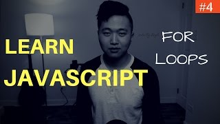 Learn Javascript Programming #4: For Loops (Looping Through Numbers, Arrays, Objects)