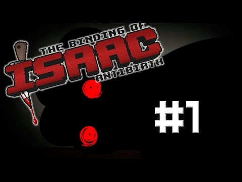 The Binding of Isaac: ANTIBIRTH #1 — ВЖУХ И ТЫ ДНИЩЕ!