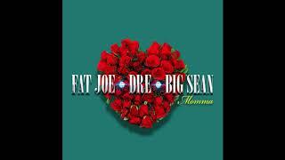 Fat Joe  Momma  Feat. Big Sean & Dre