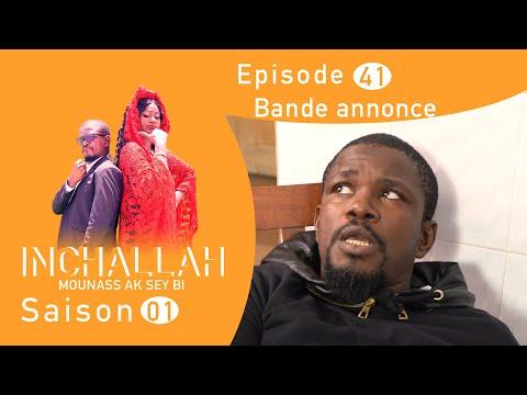INCHALLAH, Mounass Ak Sey Bi - Saison 1 - Episode 41 : la bande annonce