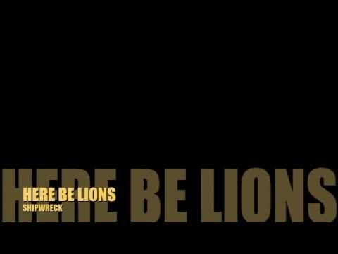 Here Be Lions - Shipwreck
