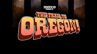 The Trail to Oregon!