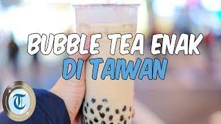 5 Bubble Tea Enak di Taiwan, Ada yang Disajikan dengan Telur Rebus