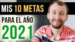 Video: Mis 10 METAS Para El 2021