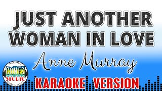 JUST ANOTHER WOMAN IN LOVE - Anne Murray (KARAOKE COVER VERSION) Minus One