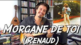 Morgane De Toi (Renaud)   Tuto Guitare, Titre Incontournable !