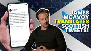 James McAvoy Translates Your Scottish Tweets!
