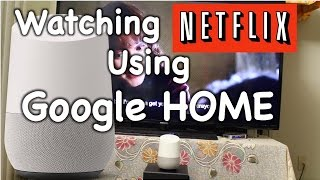 Netflix streaming with Google Home (Demo and setup)