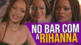 No Bar Com A Rihanna