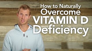 How to Naturally Overcome Vitamin D Deficiency