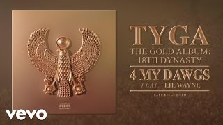 Tyga - 4 My Dawgs (Audio) ft. Lil Wayne