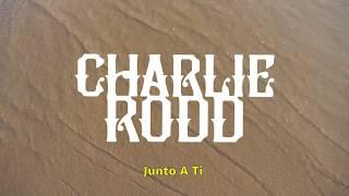 Charlie Rodd   Junto A Ti (Lyric Video)