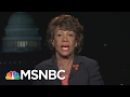 Rep Maxine Waters On President Donald Trumps Kremlin Clan  All In  MSNBC