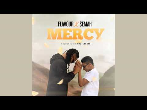 Flavour x Semah - MERCY (Official Audio) 2019