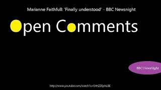Open Comments - BBC Newsnight - Marianne Faithfull: 'Finally unders...