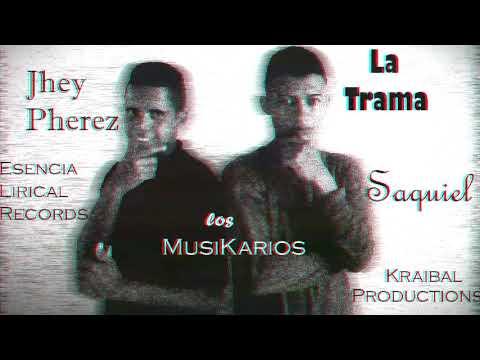 La Trama - Jhey Pherez Ft. Saquiel (Prod  by Kraibal)