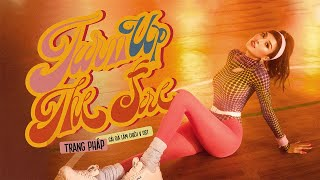 Trang Pháp – Turn Up The Fire