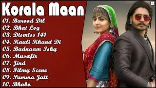 Korala Maan All Song | Korala Maan Songs| Korala maan New Song| Korala maan All Songs| Punjabi Songs