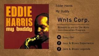 Eddie Harris - My Buddy