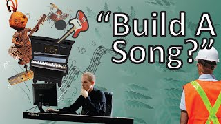 """What Is """"Build A Song?""""  (Emmy Lou Idea to Demo)"""