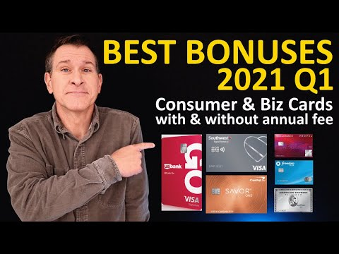 2021 BEST Credit Card Bonuses (Q1) on No Annual Fee & Annual Fee Consumer & Business Credit Cards