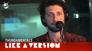 Thundamentals cover Matt Corby 'Brother' for Like A Version