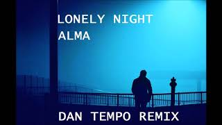 ALMA   LONELY NIGHT   DAN TEMPO REMIX
