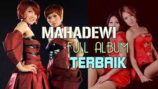 MAHADEWI - Lagu Mahadewi Full Album Terbaik   Lagu Pop Tahun 2000an Hits