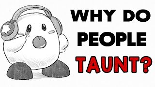 Why do people Taunt? (MSC Special)
