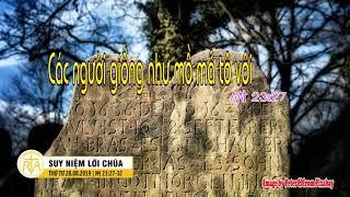 Suy Niệm Lời Chúa, Thứ Tư 28082019