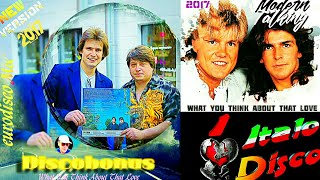 MODERN TALKING STYLE  2017 - DISCOBONUS & ALIMHANOV. A /   what you Think about That Love