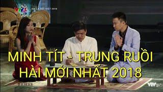[GALA TẾT VIỆT 2018] TIỂU PHẨM HÀI 2018: CẦU CON - MINH TÍT, TRUNG RUỒI, PHƯƠNG MOON