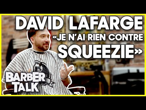 "DAVID LAFARGE : ""JE N'AI RIEN CONTRE SQUEEZIE !"" - BARBER TALK #3"